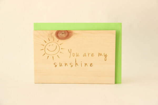 Zirbenholz Karte You are my Sunshine
